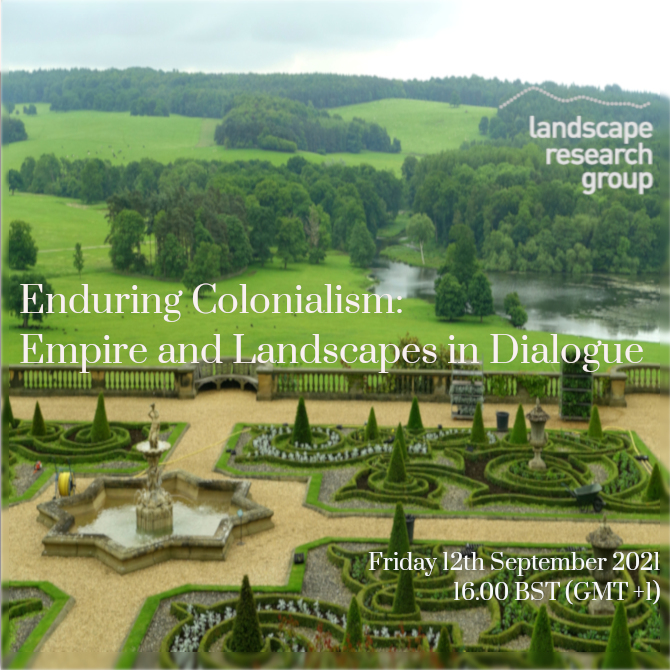 Enduring Colonialism: Empire & Landscapes in Dialogue flyer